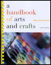 A Handbook of Arts and Crafts By Wigg, Philip R./ Hasselschwert, Jean