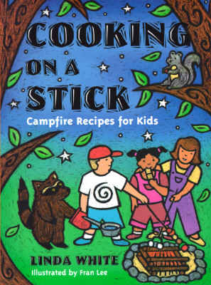 Cooking on a Stick By White, Linda/ Lee, Fran (ILT)